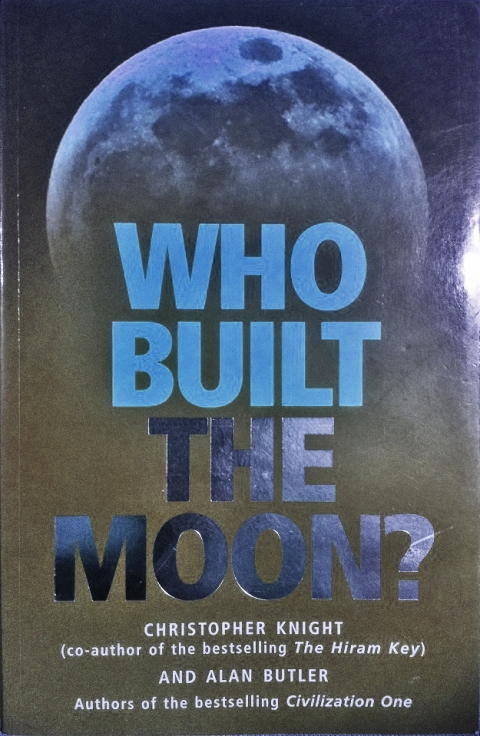Who Built the Moon by Christopher Knight and Alan Butler